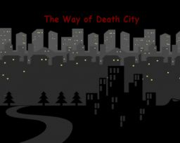 The Way Of Death City