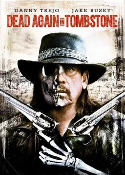 Мертвец из Тумстоуна 2 / Dead Again in Tombstone (2017) HDRip | Чистый звук
