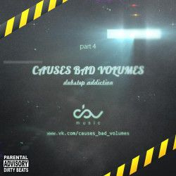 VA - Causes Bad Volumes [Dubstep Addiction] Part 4 (2012) MP3