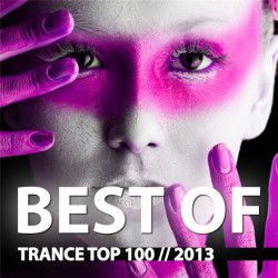 VA - Trance Top 100 Best Of (2013) MP3