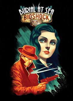 BioShock Infinite + Burial at Sea Episode 1-2 (2014)