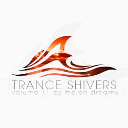 VA - Trance Shivers Volume 11 by Melon Dreams (2013) MP3