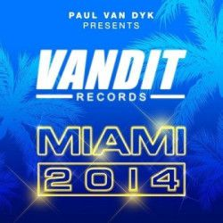 VA - Paul van Dyk Presents: VANDIT Records - Miami (2014) MP3